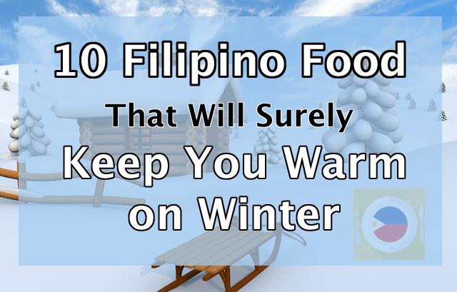 10 Filipino Winter Food