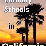 List of Culinary Schools in California