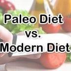 Paleo Diet vs. Modern Diet